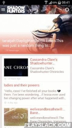 Cassandra Clare: Shadowhunters  Android App - playslack.com ,  Cassandra Clare's Shadowhunters is the official app for the Shadowhunter community, the fans of author Cassandra Clare and her New York Times bestselling Mortal Instruments and Infernal Devices series. Keep up to date on the latest Cassandra Clare and Shadowhunter news and announcements in a complete mobile experience.Features:* Exclusive Content: Enjoy sneak peeks and content from future books, only available in this App…
