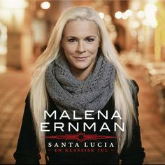 Malena Ernman – Santa Lucia - En klassisk jul