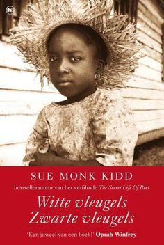 36/52 Witte vleugels, zwarte vleugels van Sue Monk Kidd. Wat een mooi boek. Gebaseerd op het leven van 2 zussen in de VS in de 19e eeuw maar met aanvullingen die een goed beeld geven van de slavernij in het Zuiden van de VS.