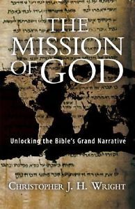 The Mission of God Unlocking The Bible's Grand Narrative by Christopher Wright 0830825711 | eBay