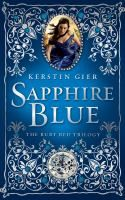 Sapphire blue / Kerstin Gier ; translated from the German by Anthea Bell. Summary: Sixteen-year-old Gwen, the newest and final member of the secret time-traveling Circle of Twelve, searches through history for the other time-travelers, aided by friend Lesley, James the ghost, Xemerius the gargoyle demon, and Gideon, the Diamond, whose fate seems bound with hers.  Sequel to: Ruby red.