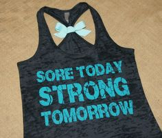 Sore Today Strong Tomorrow Teal writing on by strongconfidentYOU
