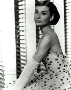 Audrey Hepburn. Amazing woman. My first daughter is going to be named after her!