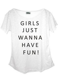 Girls just wanna have fun - Estampa