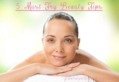 5 Must Try Beauty Tips for Women. #beauty #skincare #fashion