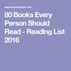 80 Books Every Person Should Read - Reading List 2016