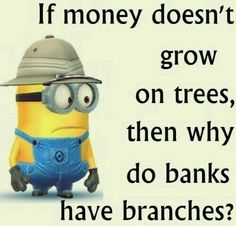 If money doesn't grow on trees...