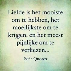 #liefde Strong Quotes, True Quotes, Positive Quotes, Qoutes, Sef Quotes, Dutch Quotes, Quote Backgrounds, Thing 1, True Words