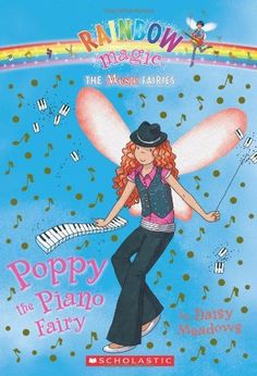 Music Fairies #1: Poppy the Piano Fairy: A Rainbow Magic Book by Daisy Meadows. $4.99. Publication: January 1, 2010. Publisher: Scholastic Paperbacks (January 1, 2010). Author: Daisy Meadows. Reading level: Ages 7 and up. Series - Music Fairies (Book 1)