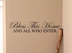 Bless This Home and All Who Enter Wall Decal, Home Wall Decor Wall Art Wall Sticker for the House, Living Room, Family Room 24x6