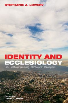 Identity and Ecclesiology (Their Relationship among Select African Theologians; BY Stephanie A. Lowery; FOREWORD BY Daniel J. Treier; Imprint: Pickwick Publications). Questions of identity continue to intrigue theologians in Africa, and African intellectuals often note communal emphases in African thought. This raises the question, How do ecclesiologies in Africa engage with identity concerns, and how do they envision the Christian identity? Stephanie Lowery argues in this book that...