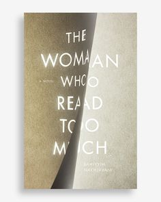 The Woman Who Read Too Much byBahiyyih Nakhjavani - Fonts In Use #typography