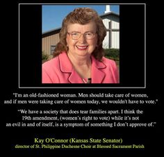 This is a real person, and a State Senator from Kansas.  This is not a joke.  How can she be allowed to represent a state?!?!  Completely unbelievable!