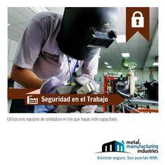 Por #Seguridad en el Trabajo, utiliza sólo equipos de soldadura en los que hayas sido capacitado y evita accidentes. ¡Repinea!