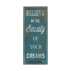 Believe in the Beauty of your dreams sign #quote #sign #teal