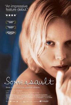 Somersault ★★★★★ It made me think, it almost made me cry, and the performances seem so real – that I felt I was really getting inside the heads of both Heidi and Joe