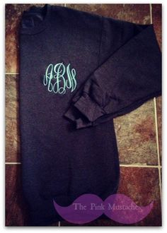 Embroidered Monogrammed Sweatshirt by PinkMustache1 on Etsy, $22.00 + cheap $4.00 Shipping!! :)) Many sweatshirt colors to choose from.