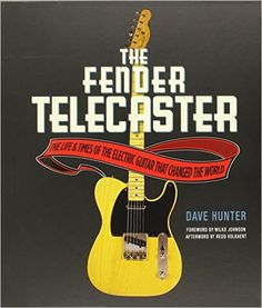 Fender Telecaster: The Life and Times of the Electric Guitar That Changed the World: Amazon.es: Dave Hunter: Libros en idiomas extranjeros