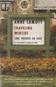 """Read """"Traveling Mercies Some Thoughts on Faith"""" by Anne Lamott available from Rakuten Kobo. Anne Lamott claims the two best prayers she knows are: """"Help me, help me, help me"""" and """"Thank you, thank you, thank you. Books To Read, My Books, Reading Books, Anchor Books, Good Prayers, Anne Lamott, Evening Prayer, Great Books, Self Help"""