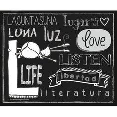 Con la L de Lunes. De Luz. Y de Luna. All I need is Love. Y un Lugar en tu corazón. Con la L de Libertad. De Lucha. De Locura. Con la L de la Literatura, que teje historias y anhela sueños. Con mucho Life (Vida) y muuuucha Laguntasuna (Amistad). Con la L de Levántateeeeeee y grita:  Eeeegunon mundo!!