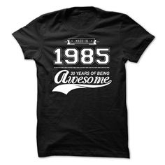 [New tshirt name printing] Made in 1985  1  Order Online  Made In 1985  30 Years Of Being Awesome  Tshirt Guys Lady Hodie  SHARE TAG FRIEND Get Discount Today Order now before we SELL OUT  Camping 33 years of being awesome birth tshirt made in 1985 online