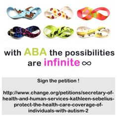 Is ABA important to you? Sign this petition to make sure that ALL states cover it. Without further clarification from Secretary Sebelius, the Affordable Care Act could actually result in less coverage for individuals with autism spectrum disorders.