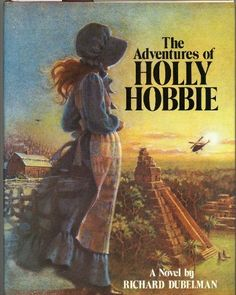 The Adventures of Holly Hobbie by Richard S. Dubelman - This was one of my FAVORITE books as a child!  Adventure, daring, time travel...totally not what you would think would come from a novel about the 1970's sunbonnet.  ~SMT   http://www.amazon.com/dp/038528019X/ref=cm_sw_r_pi_dp_v6TUqb0Z5HCMG