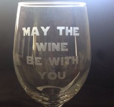 A personal favorite from my Etsy shop https://www.etsy.com/listing/242633134/etched-star-wars-wine-glass