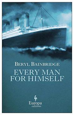 Every Man for Himself by Beryl Bainbridge…