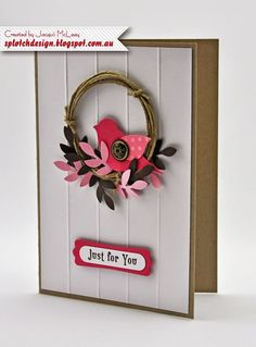 I cased this card from Erica Cerwin and I love how simple it looks. I used SU hemp twine (retired) for the wreath and the SU build a bird punch for the bird and leaves.