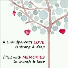 A Grandparents love is strong and deep...