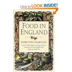 BOOK // Dorothy Hartley - Food In England: A complete guide to the food that makes us who we are