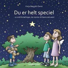 Læs om Du er helt speciel - 10 små fortællinger, der styrker dit barns selvværd. Udgivet af Forlaget Langbortistan. Bogen fås også som eller E-bog. Bogens ISBN er 9788799660605, køb den her
