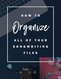 Songwriting tip: Get organized! Organization can be hard if you're not naturally gifted in that area. Here's how I've overcome my lack or organization skills - Organization tips for songwriters | getting your folders all set up