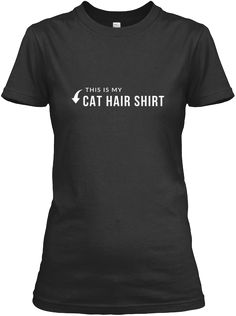 This Is My Cat Hair Shirt Black T-Shirt Front