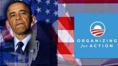 Organizing for Action (Soros financed) won't let its founder's legacy be tarnished.
