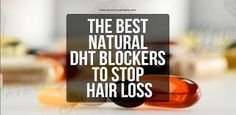 The Best Natural DHT Blockers To Stop Hair Loss