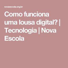 Como funciona uma lousa digital? | Tecnologia | Nova Escola