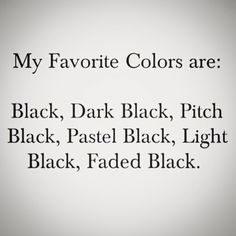 Black is my favorite color(Black Beauty Quotes) Nigeria Fashion, My Favorite Color, My Favorite Things, Black Quotes, All Black Everything, Describe Me, I Can Relate, Happy Colors, Humor