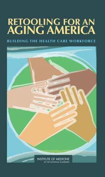 Retooling For An Aging America: Building The Health Care Workforce > IOM…