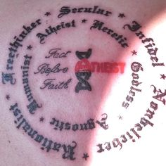 Atheist tattoo. Nonbeliever, rationalist, freethinker, secular, infidel, godless, agnostic, humanist, atheist, heretic. Fact before faith.