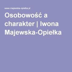 Osobowość a charakter   Iwona Majewska-Opiełka