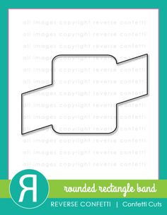 Rounded Rectangle Band Confetti Cuts. August 2016 product release.
