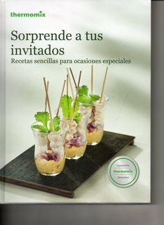 libro sorprende a tus invitados- tmx-pdf Food N, Food And Drink, Cooking Tips, Cooking Recipes, Kneading Dough, Smart Kitchen, Sin Gluten, No Bake Cake, Lunch Recipes
