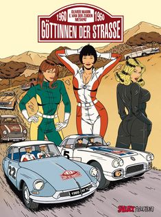 'The Godesses of the Road' - French bande dessinée with a story dated showing a Citroen DS, a Chevrolet Corvette, a Mini Cooper and a Peugeot Citroen Ds, Comic Books Art, Comic Art, Foto Glamour, Ligne Claire, Bd Comics, Car Illustration, Car Posters, Car Drawings