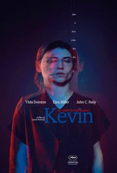 We need to talk about Kevin by Lynne Ramsay with Tilda Swinton, John C. Reilly, Ezra Miller, 2011