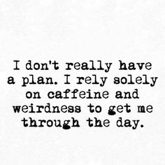Caffeine and sarcasm Quotes To Live By, Me Quotes, Funny Quotes, People Quotes, Sarcastic Quotes, Twisted Humor, Just For Laughs, Laugh Out Loud, The Funny