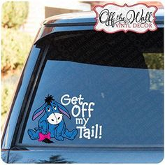 "Eeyore ""Get Off My Tail!"" Vinyl Decal Sticker for Cars / Trucks FULL COLOR ** You can get additional details at the image link."