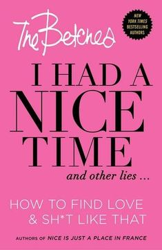 I Had a Nice Time And Other Lies...: How to find love & sh*t like that by The Betches http://www.amazon.de/dp/1501120948/ref=cm_sw_r_pi_dp_gO1dxb0WCP05S