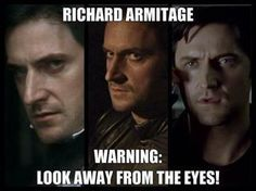 Richard Armitage  TOO LATE AM DONE . but dont care !
